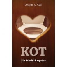 «Kot – ein Scheiß-Ratgeber», Anselm A. Nalo
